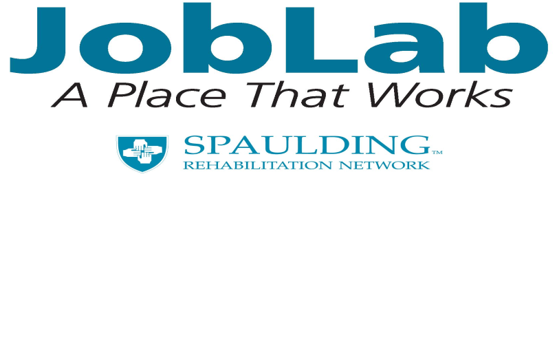 "JobLab, ""A place that works,"" Spaulding Rehabilitation Network"