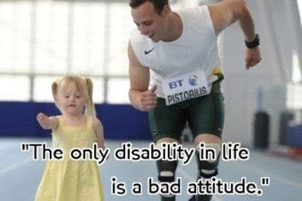 "An adult and small child with a disability run side by side. The text on the photo says ""The only disability in life is a bad attitude."""